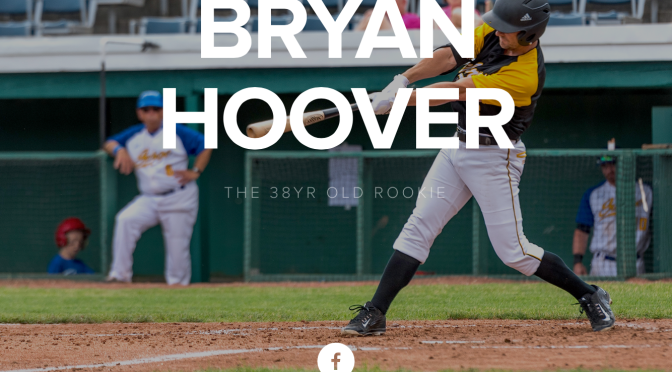 The 38 Year Old Rookie – Bryan Hoover
